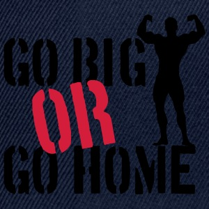 Go Big Or Go Home Tee shirts - Casquette snapback