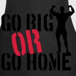 Go Big Or Go Home Camisetas - Delantal de cocina