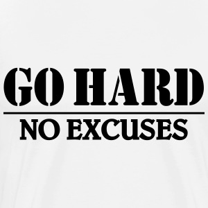 Go hard-no excuses Long sleeve shirts - Men's Premium T-Shirt