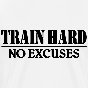 Train hard-no excuses Long sleeve shirts - Men's Premium T-Shirt