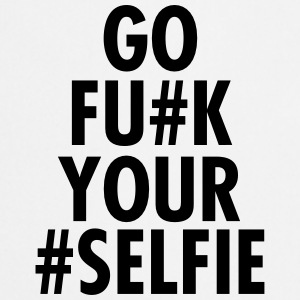 Go Fu#k Your #Selfie Tee shirts - Tablier de cuisine