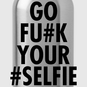 Go Fu#k Your #Selfie Magliette - Borraccia
