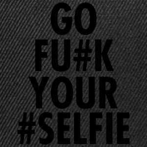 Go Fu#k Your #Selfie Tee shirts - Casquette snapback