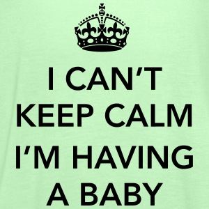 I Can't Keep Calm, I'm Having a Baby T-Shirts - Women's Tank Top by Bella