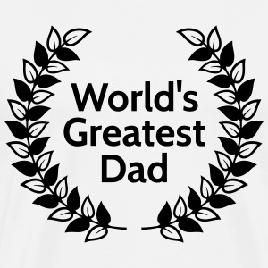 Greatest Dad Hoodies & Sweatshirts - Men's Premium T-Shirt