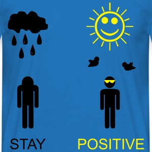 stay positive Pullover & Hoodies - Men's T-Shirt