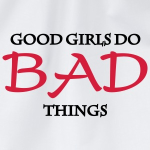 Good Girls do bad things Long Sleeve Shirts - Drawstring Bag