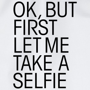 OK, But First Let Me Take A Selfie Tee shirts - Sac de sport léger