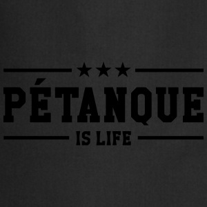 Petanque is life T-Shirts - Cooking Apron