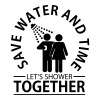 Save water and time - let's shower together Koszulki - Koszulka męska Premium