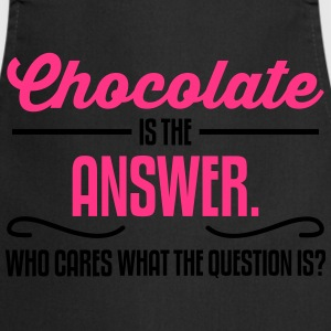 Chocolate is the answer. No matter the question is T-shirts - Förkläde