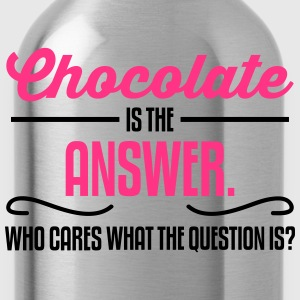 Chocolate is the answer. No matter the question is T-Shirts - Trinkflasche