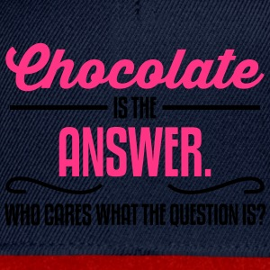 Chocolate is the answer. No matter the question is T-Shirts - Snapback Cap