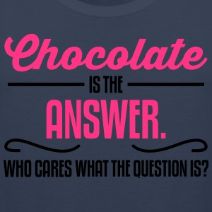Chocolate is the answer. No matter the question is T-Shirts - Men's Premium Tank Top