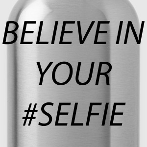 believe in your selfie Magliette - Borraccia