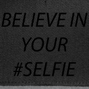 believe in your selfie Magliette - Snapback Cap