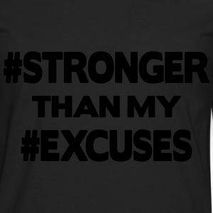 Stronger Than My Excuses Sudaderas - Camiseta de manga larga premium hombre