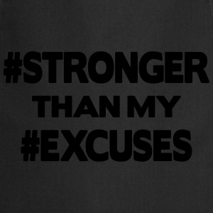 Stronger Than My Excuses Sudaderas - Delantal de cocina