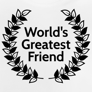 worlds greatest friend Shirts - Baby T-Shirt