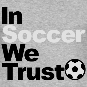 In Soccer we trust Sweat-shirts - Tee shirt près du corps Homme