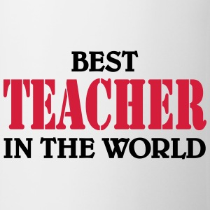 Best Teacher in the World Magliette - Tazza