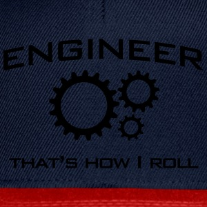Engineer That's How I Roll T-Shirts - Snapback Cap