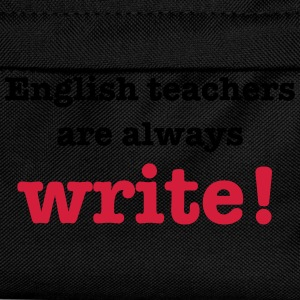 English Teachers are Always Write! T-Shirts - Kids' Backpack