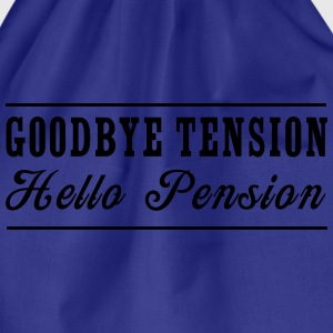 Goodbye Tension Hello Pension T-Shirts - Drawstring Bag