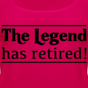 The Legend Has Retired! T-Shirts - Women's Premium Tank Top