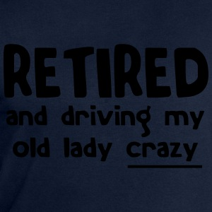 Retired and Driving My Old Lady Crazy T-Shirts - Men's Sweatshirt by Stanley & Stella
