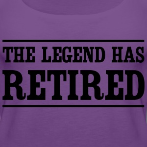 The Legend Has Retired T-Shirts - Women's Premium Tank Top