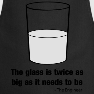 The Glass Is Twice as Big as It Needs to Be T-Shirts - Cooking Apron