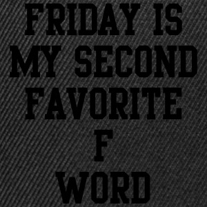 Friday is my favorite f word T-Shirts - Snapback Cap
