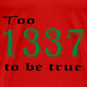 Red Too leet to be true Ladies' - Men's Premium T-Shirt