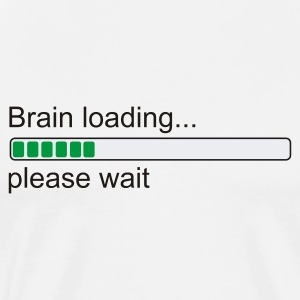 Weiß Brain loading... please wait Girlie - Männer Premium T-Shirt