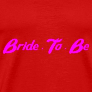 Red Bride to Be Ladies' - Men's Premium T-Shirt