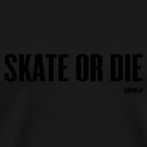 Black skate or die by wam Men's Tees - Men's Premium T-Shirt