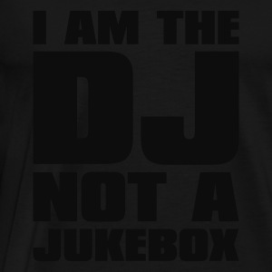 Zwart DJ - I am the DJ not a jukebox Tops - Mannen Premium T-shirt