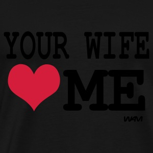 Noir your wife loves me by wam Débardeurs - T-shirt Premium Homme