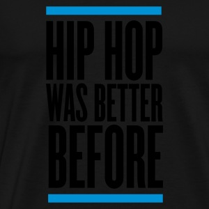 Nero hip hop was better before Top - Maglietta Premium da uomo
