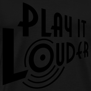 PLAY IT LOUDER | Muskelshirt - Männer Premium T-Shirt