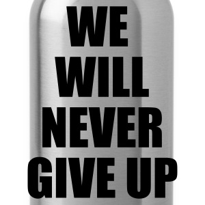 Schwarz we will never give up Tops - Trinkflasche