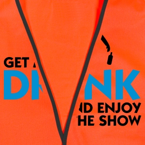 Orange Get me drunk and enjoy the show (2c) Women's T-Shirts - Reflective Vest