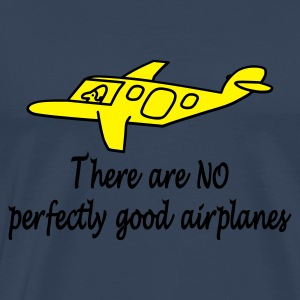 There Are No Perfectly Good Airplanes - Men's Premium T-Shirt