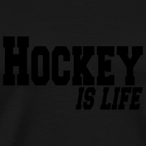hockey is life Men's T-Shirts - Men's Premium T-Shirt