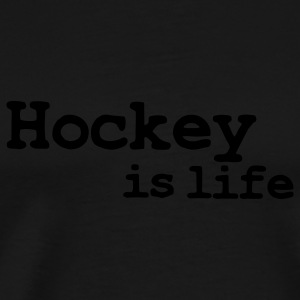 hockey is life T-Shirts - Männer Premium T-Shirt