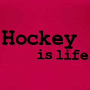 hockey is life Tops - Women's Premium T-Shirt