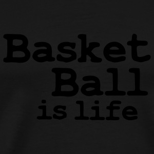 basketball is life T-shirt - Maglietta Premium da uomo