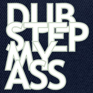 DUBSTEP MY ASS Tops - Snapback Cap