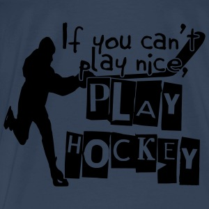 'If You Can't Play Nice' Débardeur fines bretelles Femme - T-shirt Premium Homme